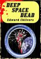 Deep Space Dead by  Edward Chilvers