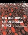 New Directions in Archaeological Science by  A. Fairbairn, S. O'Connor, B. Marwick