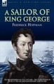 A Sailor of King George by  Captain Frederick Hoffman