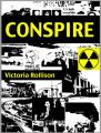 Conspire by  Victoria Rollison